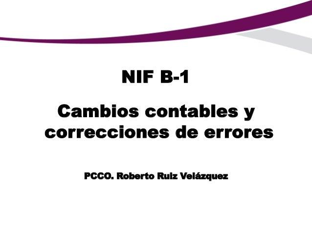 NIF B-1 Cambios contables y correcciones de errores
