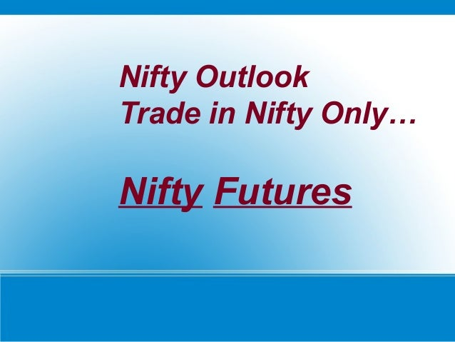 How to trade futures and options in nifty