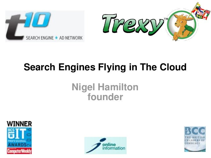Search Engines Flying in The Cloud          Nigel Hamilton             founder