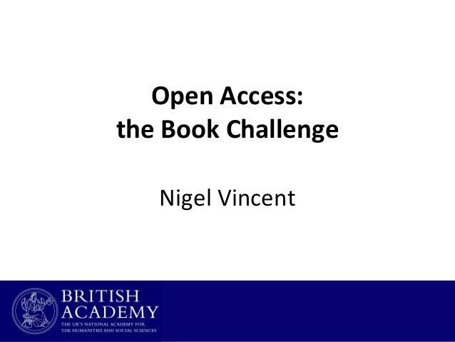 Open Access: the Book Challenge Nigel Vincent