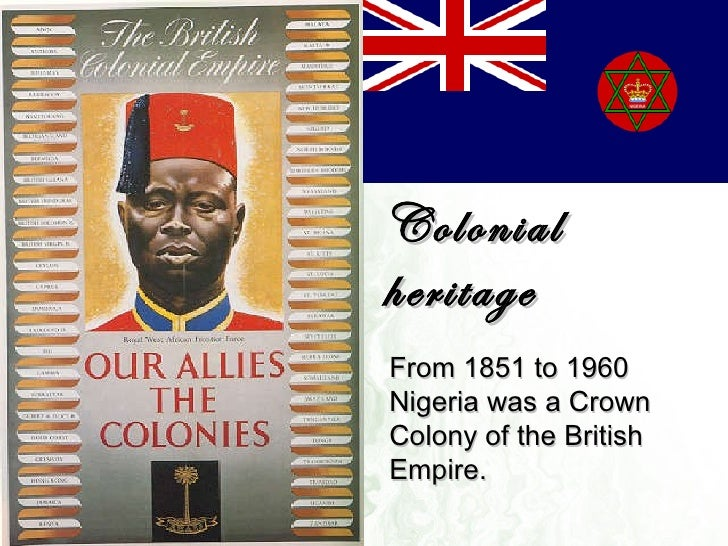 British Colonialism in Nigeria Nigeria Was a Crown Colony