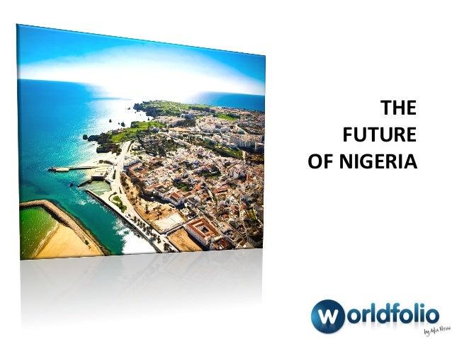 A NEW ERATHE FUTURE FOR OF NIGERIA MEXICO