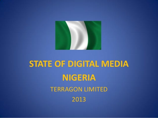 STATE OF DIGITAL MEDIA       NIGERIA    TERRAGON LIMITED          2013