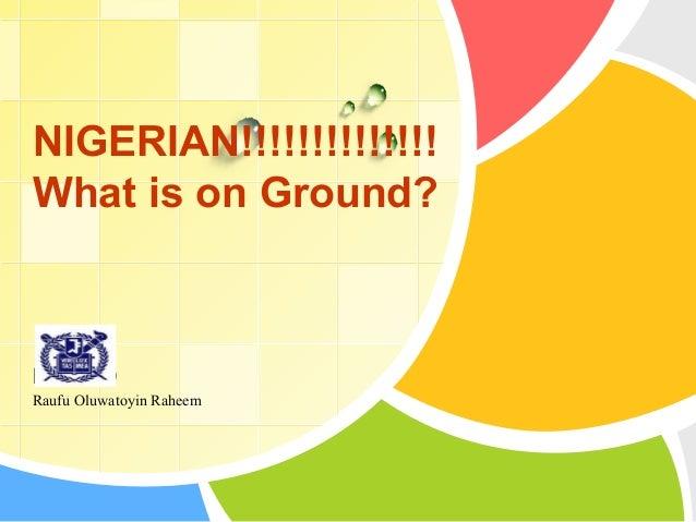 Nigerian what is on ground!!!!!!!