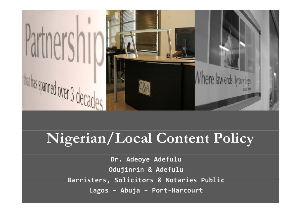 Nigerian/Local Content Policy               Dr. Adeoye Adefulu              Odujinrin & Adefulu   Barristers, Solicitors &...