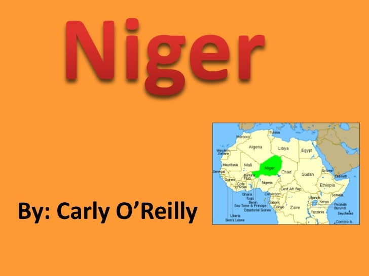Niger<br />By: Carly O'Reilly<br />
