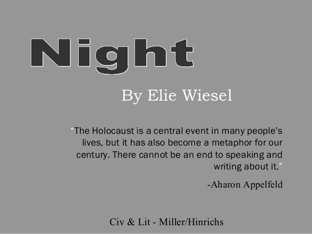 night by elie wiesel thesis statement Elie wiesel night thesis writing service to assist in writing a doctorate elie wiesel night thesis for a masters dissertation defense.