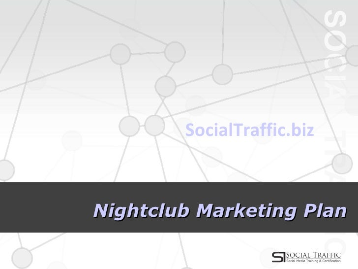 Nightclub Marketing Plan SocialTraffic.biz