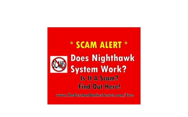NOTE: ALL THE LINKS IN THIS VIDEO ARE FULLY INTERACTIVE. YOU CAN CLICK ON THEM WHENEVER YOU WISH  Nighthawk System Scam Al...