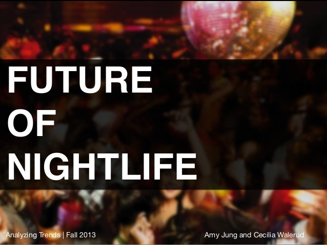"""FUTURE  OF NIGHTLIFE"""" Analyzing Trends 