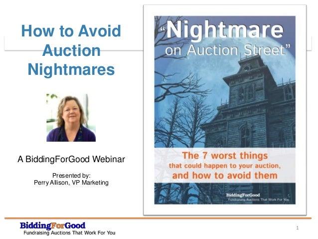 How to Avoid                                 How   Auction NightmaresA BiddingForGood Webinar          Presented by:   Per...