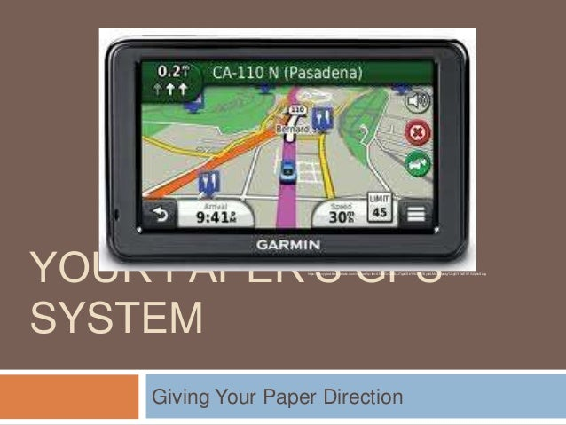 YOUR PAPER'S GPS SYSTEM  https://encrypted-tbn2.gstatic.com/images?q=tbn:ANd9GcQASUJ7qpQSbY9tCzXGVyp8LMsQDpr4gTJkgGYG4E6IT...