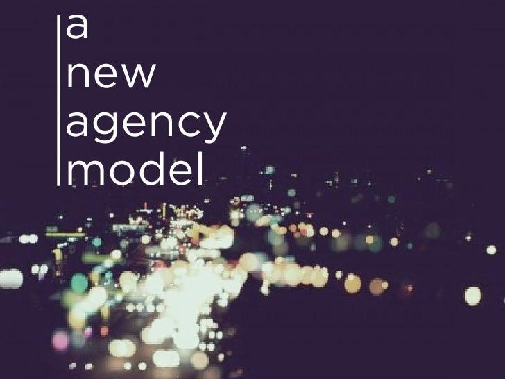 a new agency model