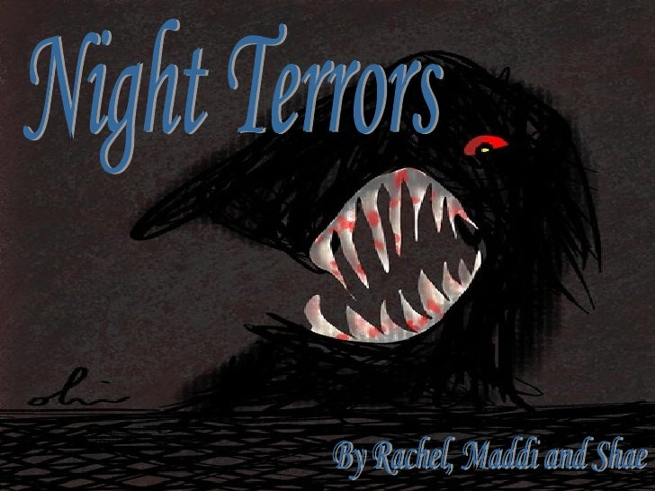 thesis on night terrors Night terror resource center when to seek medical care for night terrors questions to ask the doctor about night a night of terror essay terrors.
