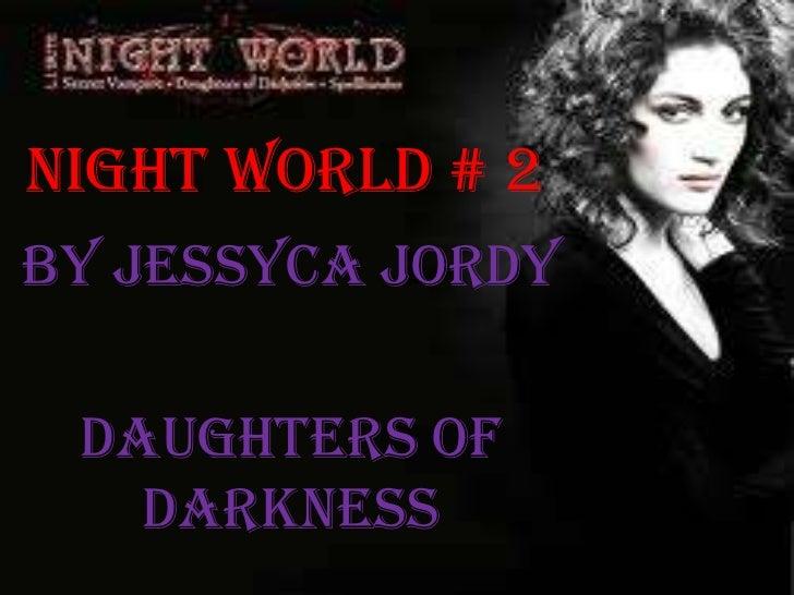 Night world # 2By Jessyca Jordy Daughters of   darkness