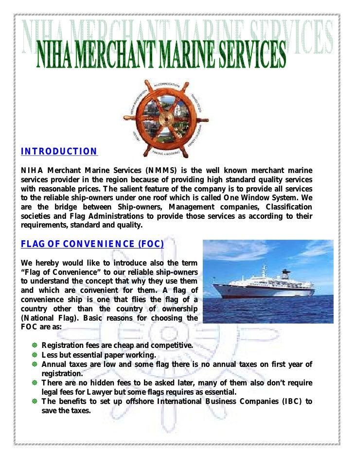 INTRODUCTION  NIHA Merchant Marine Services (NMMS) is the well known merchant marine services provider in the region becau...