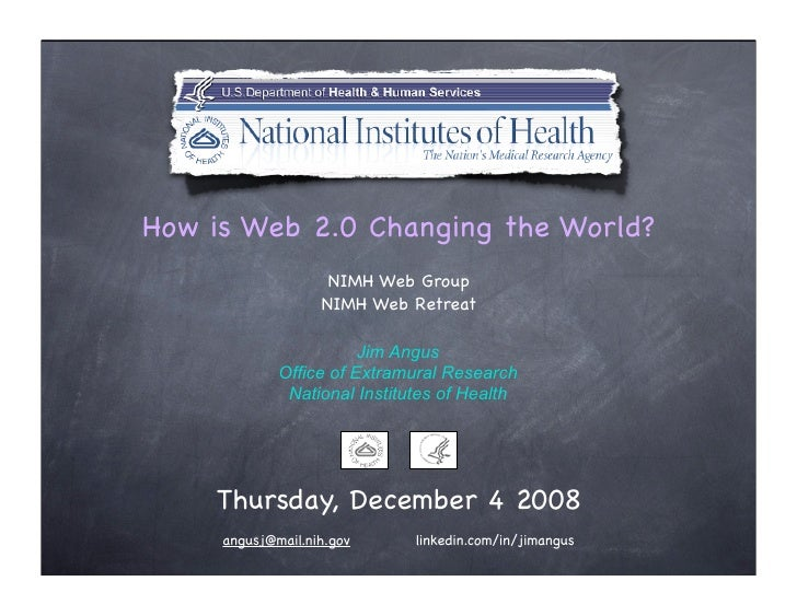 How is Web 2.0 Changing the World?                     NIMH Web Group                    NIMH Web Retreat                 ...