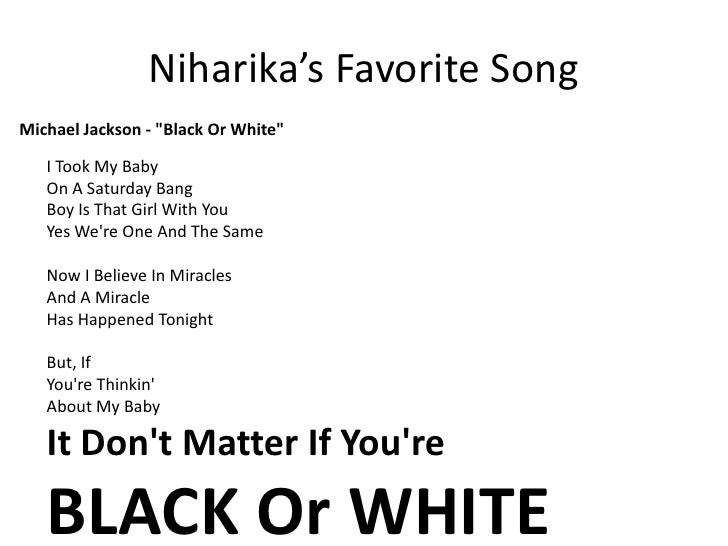 """Niharika's Favorite Song<br />Michael Jackson - """"Black Or White""""I Took My BabyOn A Saturday BangBoy Is That Girl With YouY..."""