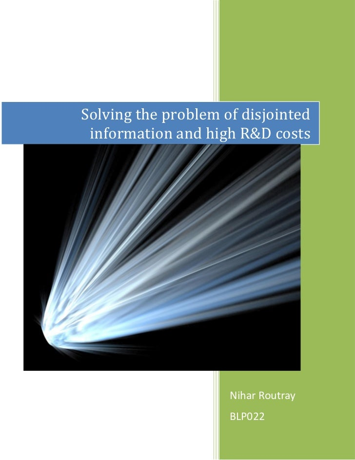Solving the problem of disjointed information and high R&D costs                     Nihar Routray                     BLP...
