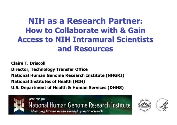 NIH as a Research Partner:     How to Collaborate with  Gain   Access to NIH Intramural Scientists             and Resourc...