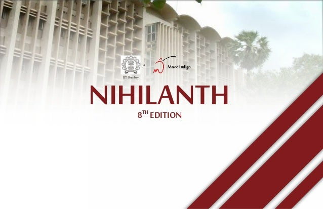 &                    Mood IndigoNIHILANTH  IIT Bombay           8 EDITION               TH