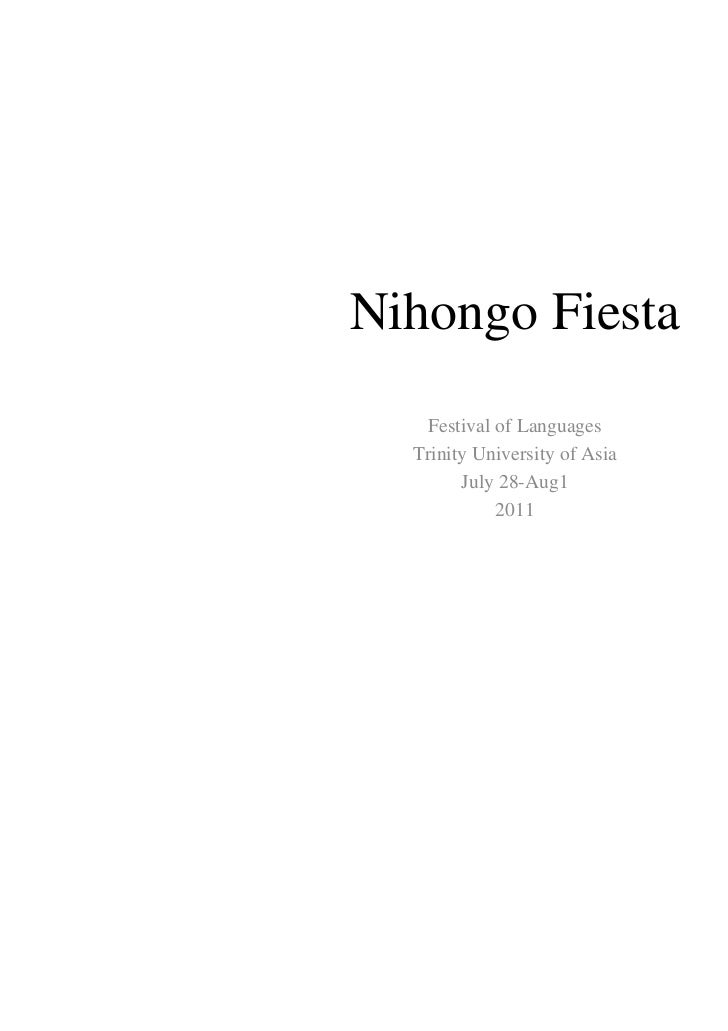 Nihongo Fiesta    Festival of Languages  Trinity University of Asia        July 28-Aug1             2011