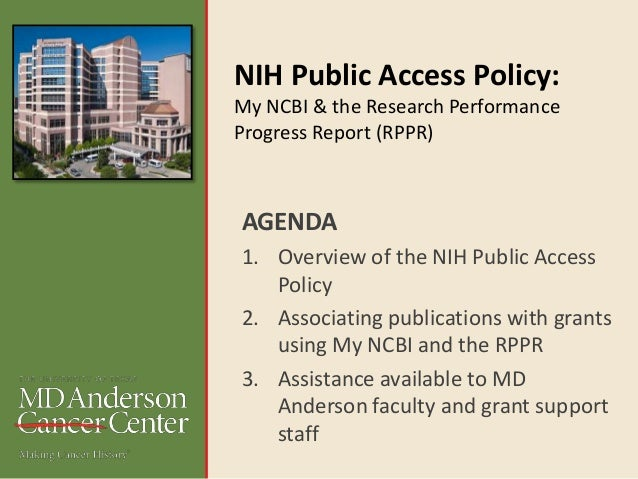 NIH Public Access Policy: My NCBI & the Research Performance Progress Report (RPPR) AGENDA 1. Overview of the NIH Public A...