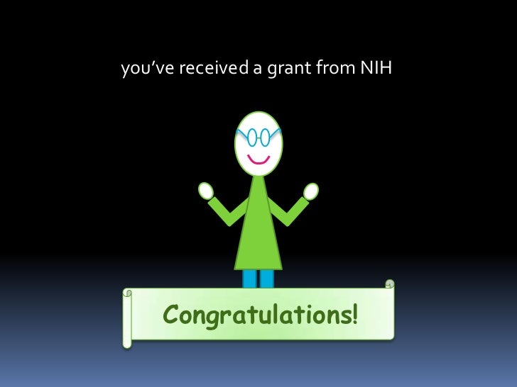you've received a grant from NIH<br />Congratulations!<br />