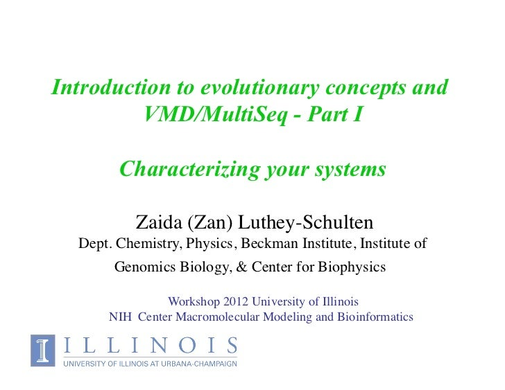 Introduction to evolutionary concepts and         VMD/MultiSeq - Part I        Characterizing your systems                ...