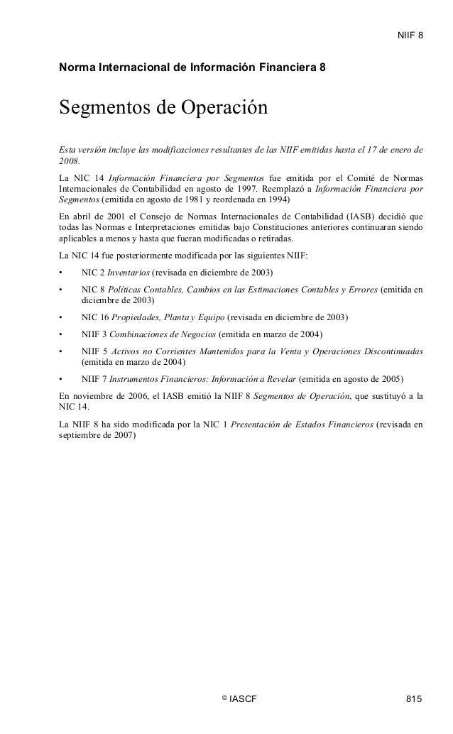 NIIF 8 © IASCF 815 NIIF 8 Norma Internacional de Información Financiera 8 Segmentos de Operación Esta versión incluye las ...