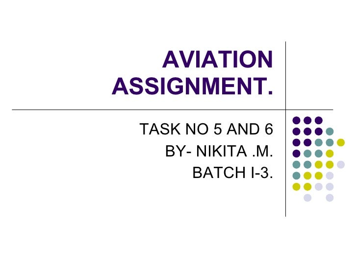AVIATION ASSIGNMENT. TASK NO 5 AND 6 BY- NIKITA .M. BATCH I-3.