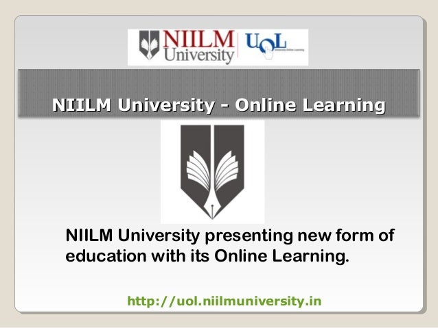 NIILM University - Online Learning  NIILM University presenting new form of education with its Online Learning. http://uol...