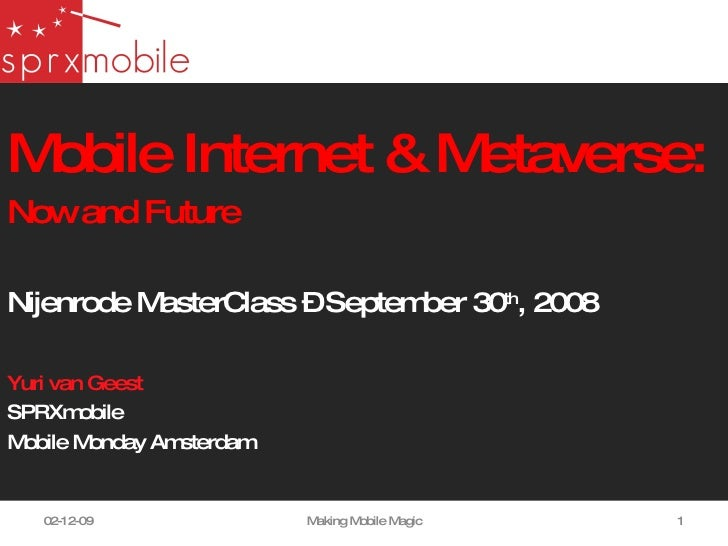 <ul><li>Mobile Internet & Metaverse:  </li></ul><ul><li>Now and Future </li></ul><ul><li>Nijenrode MasterClass – September...