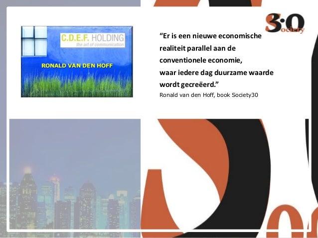 """""""Er is een nieuwe economische realiteit parallel aan de RONALD VAN DEN HOFF  conventionele economie, waar iedere dag duurz..."""