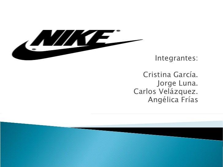 Integrantes:  Cristina García.       Jorge Luna.Carlos Velázquez.    Angélica Frías