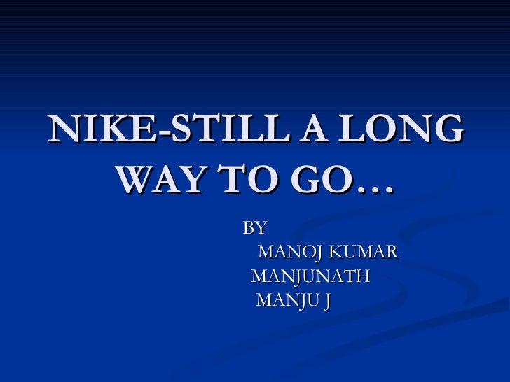 NIKE-STILL A LONG WAY TO GO… BY MANOJ KUMAR MANJUNATH MANJU J