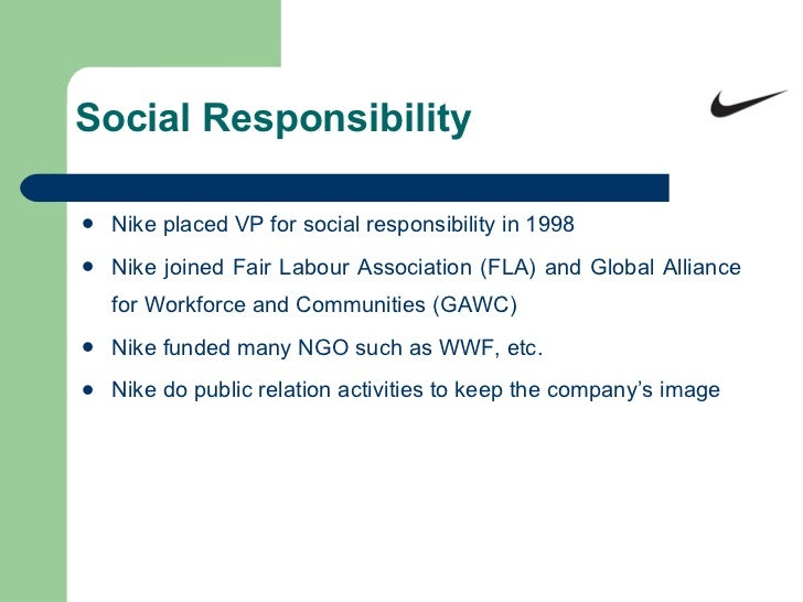 corporate social responsibility nike Corporate social responsibility  each of our factories must adhere to the nike  code of conduct, and/or the levi's terms of engagement – programs that set.