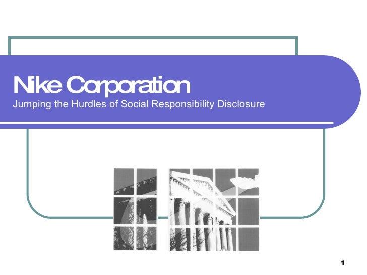 Nike Corporation Jumping the Hurdles of Social Responsibility Disclosure