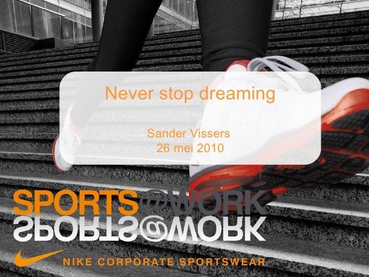 Never stop dreaming Sander Vissers  26 mei 2010