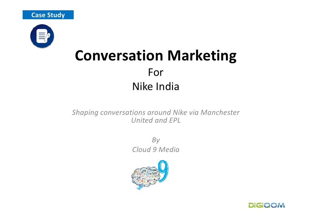 Case Study                  Conversation Marketing                                  For                               Nike...