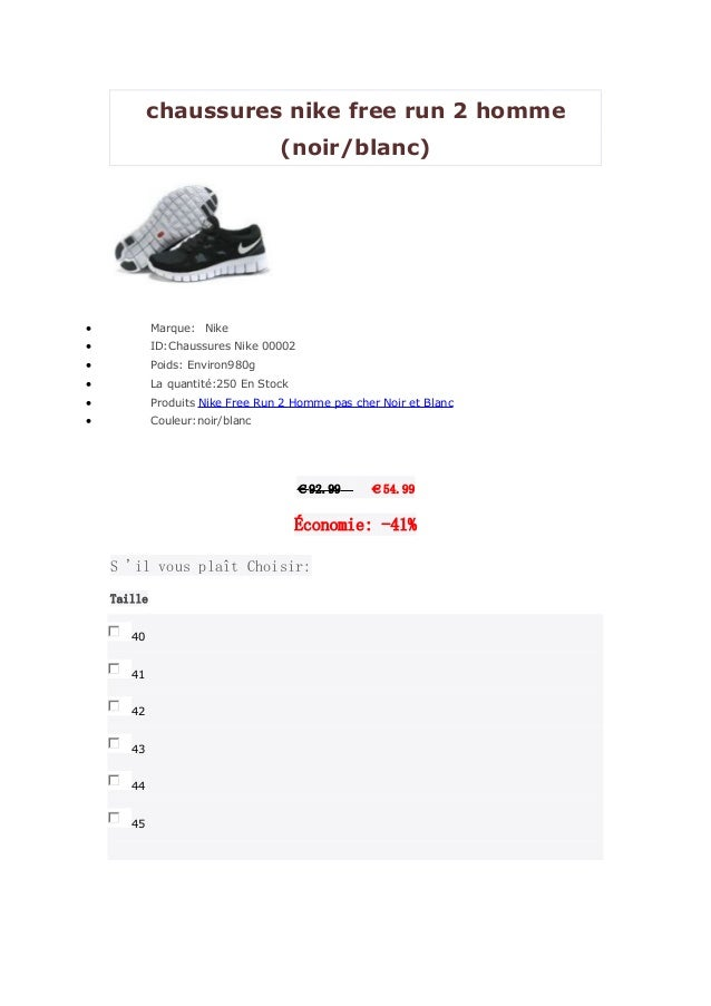 chaussures nike free run 2 homme (noir/blanc)  Marque: Nike  ID:Chaussures Nike 00002  Poids: Environ980g  La quantité...