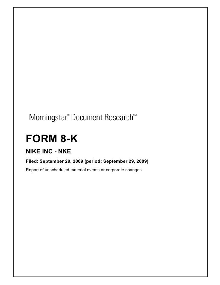 FORM 8-K NIKE INC - NKE Filed: September 29, 2009 (period: September 29, 2009) Report of unscheduled material events or co...
