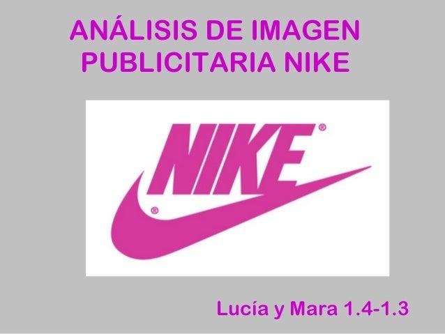 ANÁLISIS DE IMAGEN PUBLICITARIA NIKE  Lucía y Mara 1.4-1.3