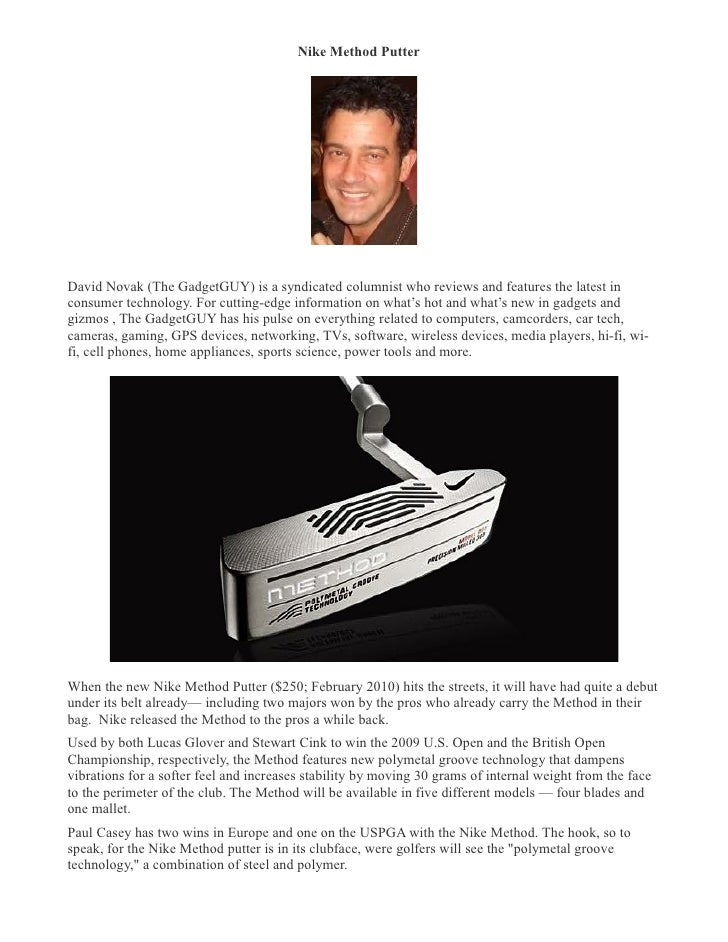 Nike Method Putter �     David Novak (The GadgetGUY) is a syndicated columnist who reviews and features the latest in cons...