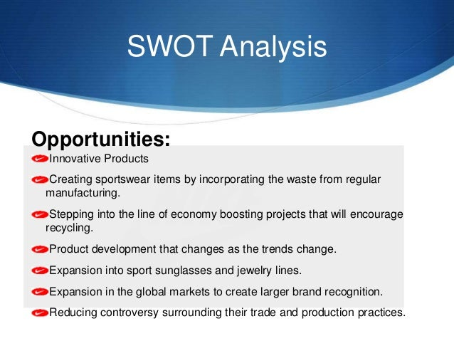 nike brand name and swot analysis Free essay on swot analysis of nike available totally and casual shoes under the brand name cole strategy recommendations based upon a swot analysis.