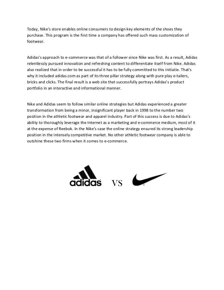 comparison of nike and adidas Executive summary this report provides an analysis and evaluation of two of the biggest companies nike and adidas in athletic footwear industry.