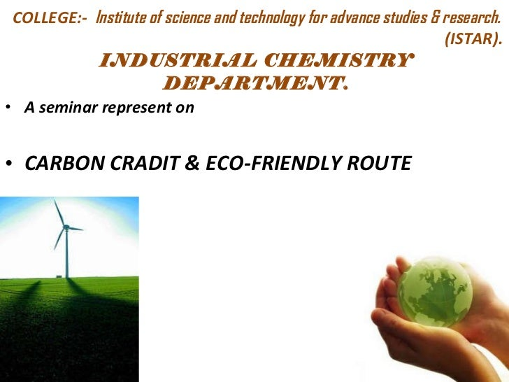 COLLEGE:-  Institute of science and technology for advance studies & research.   (ISTAR). INDUSTRIAL CHEMISTRY DEPARTMENT....