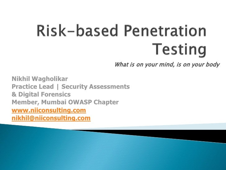 What is on your mind, is on your body  Nikhil Wagholikar Practice Lead   Security Assessments & Digital Forensics Member, ...