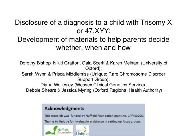 Disclosure of a diagnosis to a child with Trisomy X or 47,XYY: Development of materials to help parents decide whether, wh...