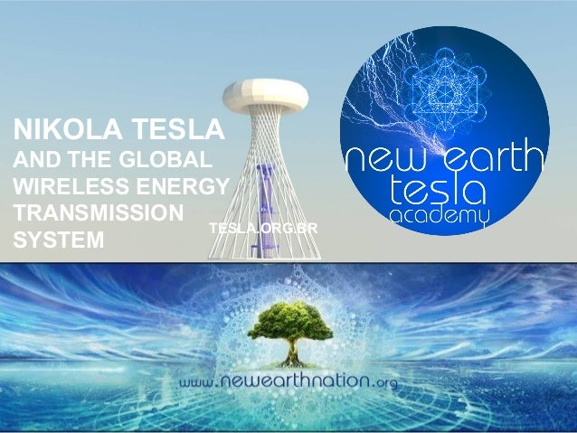 NIKOLA TESLA AND THE GLOBAL WIRELESS ENERGY TRANSMISSION SYSTEM TESLA.ORG.BR